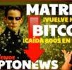 ¡FUERTE CAÍDA DE BITCOIN! MATRIX VUELVE! /CRYPTONEWS 2019 − 稼げる投資系口コミ情報サイト【Trade Center】